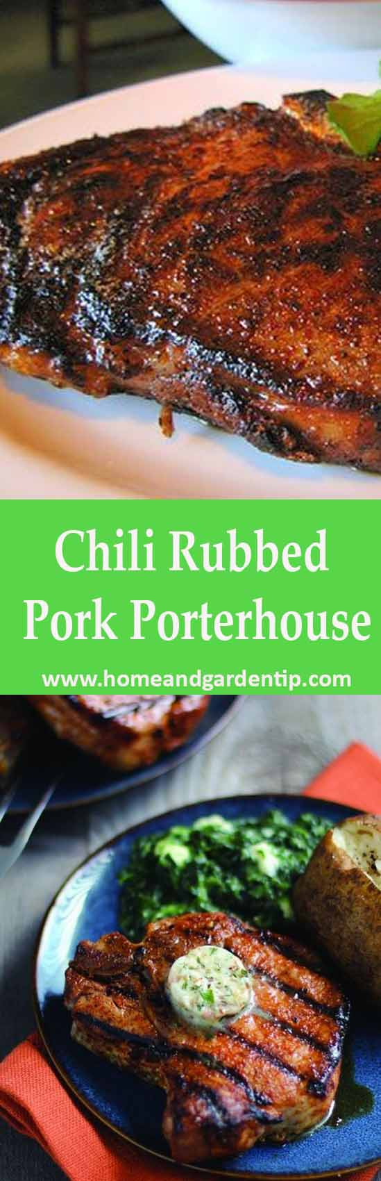 You are currently viewing Chili Rubbed Pork Porterhouse   Home and Garden Tip
