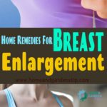 7 Best Home Remedies For Breast Enlargement