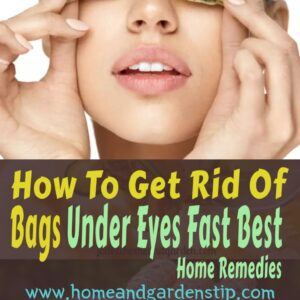 How To Get Rid Of Bags Under Eyes Fast Best Home Remedies