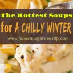 The Hottest Soups for a Chilly Winter