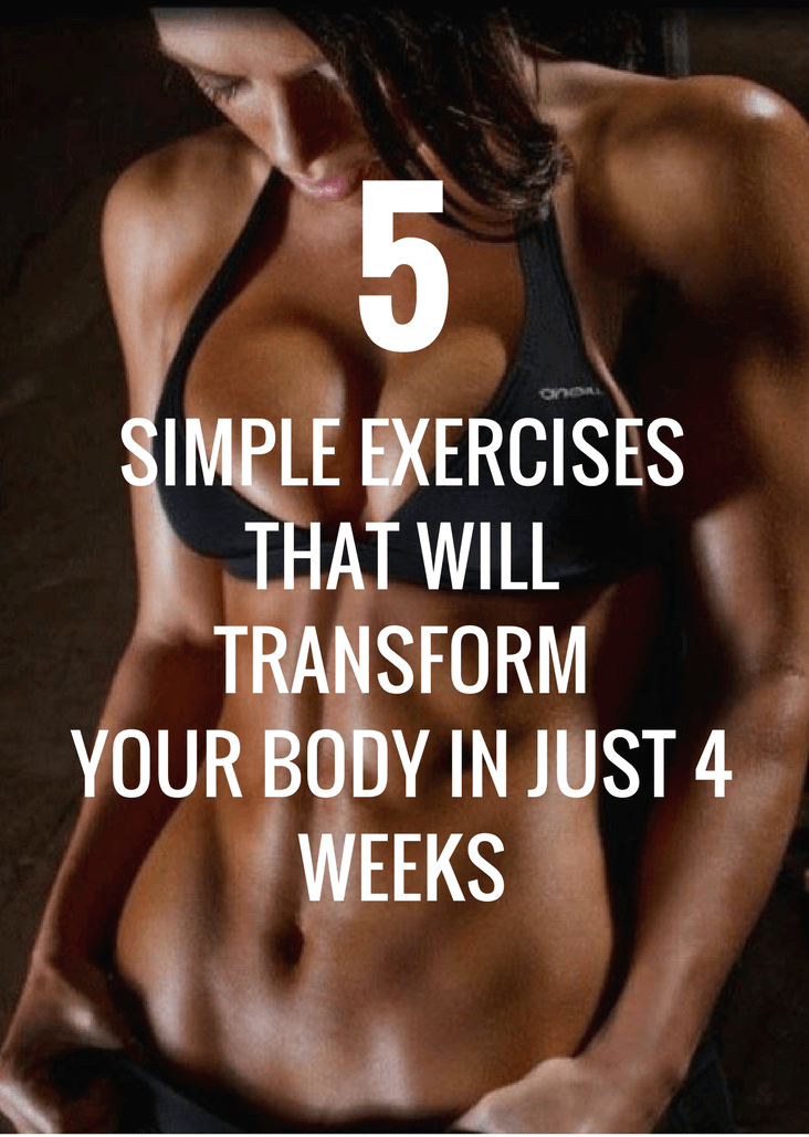 You are currently viewing 5 Simple Exercises That Will Transform Your Body in Just Four Weeks