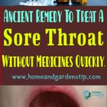 Ancient Remedy To Treat A Sore Throat Without Medicines Quickly.
