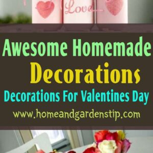Awesome Homemade Decorations For Valentines Day