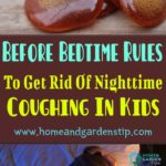 Before Bedtime Rules To Get Rid Of Nighttime Coughing In Kids