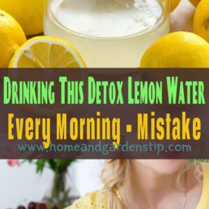 Drinking This Detox Lemon Water Every Morning – The Main Mistake Millions of People Make