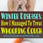 Winter Diseases: How I Managed To Treat Whooping Cough In 2 Days