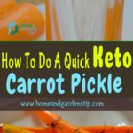 How To Do A Quick Keto Carrot Pickle