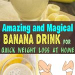 Amazing and Magical Banana Drink For belly fat burning food