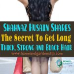 Shahnaz Husain Shares The Secret To Get Long, Thick, Strong and Black Hair