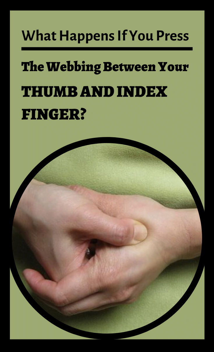You are currently viewing What Happens If You Press The Webbing Between Your Thumb And Index Finger?