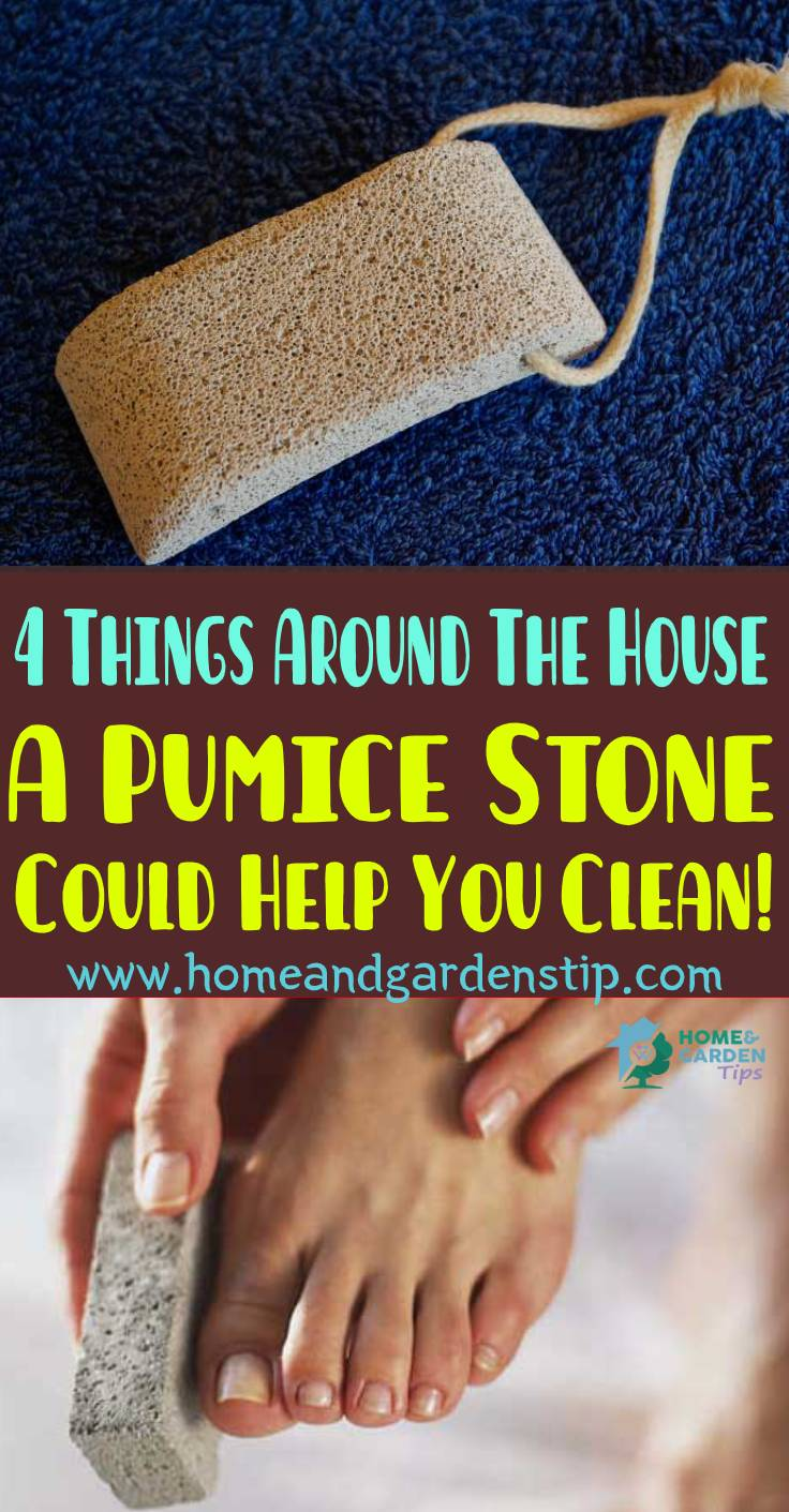 4 Things Around The House A Pumice Stone Could Help You Clean!