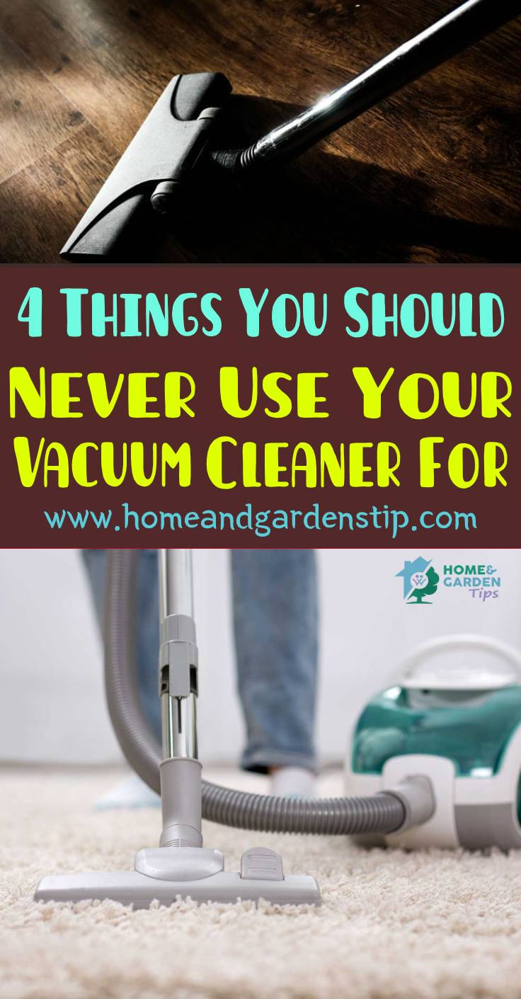 4 Things You Should Never Use Your Vacuum Cleaner For