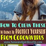 How To Clean These 10 Things To Protect Yourself From Coronavirus