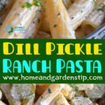 Dill Pickle Ranch Pasta