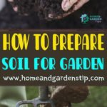 HOW TO PREPARE SOIL FOR GARDEN